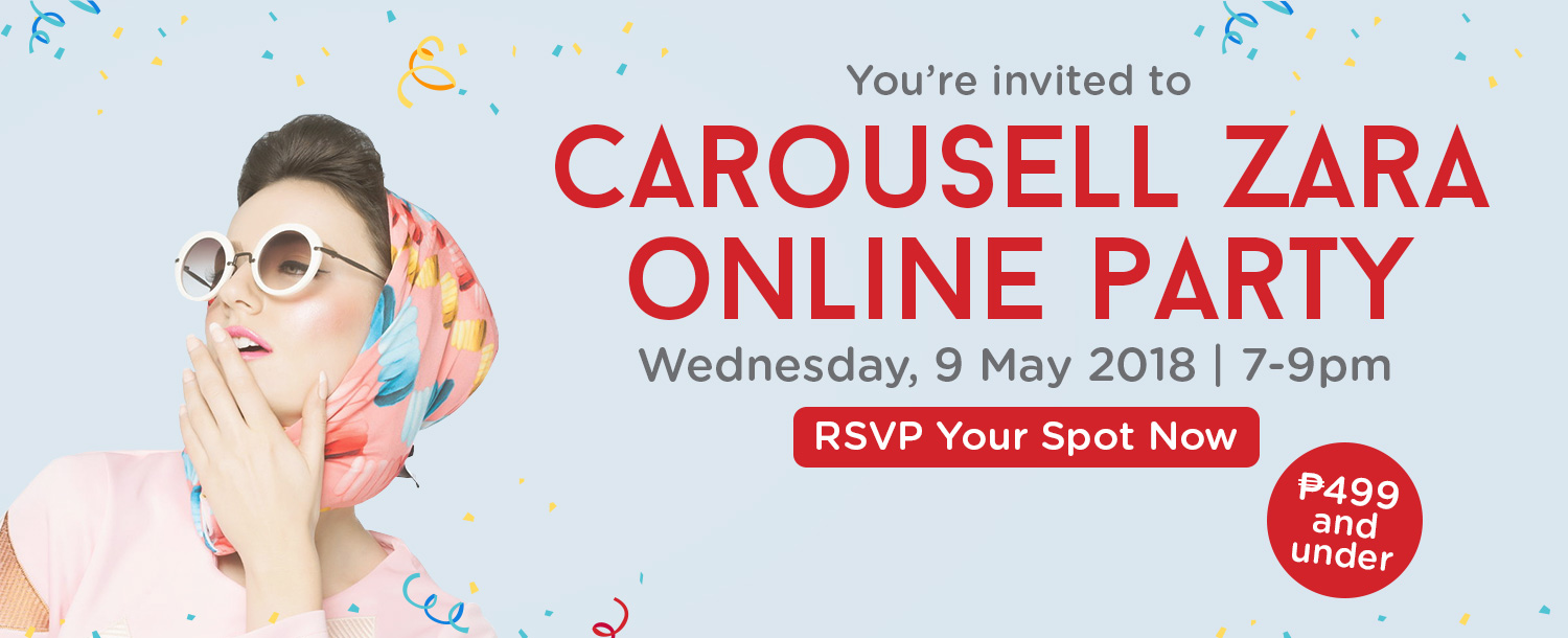 Zara Under P499 Online Party! May 9, 7-9PM